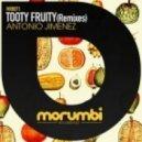 Antonio Jimenez - Tooty Fruity  (Jennifer Lee Remix)