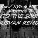 Karol XVII & MB Valence - Into The Sound (UUSVAN Remix)