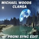 Michael Woods - Clanga (Proni Sync Edit)