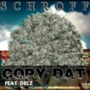 Schroff - Copy Dat feat Delz (Original mix)