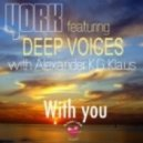 York & Deep Voices feat. Alexander K.G. Klaus - With You (Robert Nickson Remix)