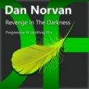 dan norvan - revenge in the darkness (progressive mix)