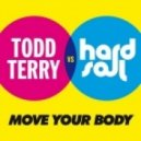 Hardsoul & Todd Terry - Move Your Body (Hardsoul Mix)