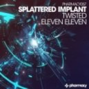 Splattered Implant - Twisted (Original Mix)