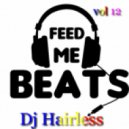 Dj Hairless - Feed Me Beat's vol 12