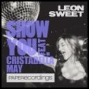 Leon Sweet Feat. Cristabella May - Show You  (Ron Basejam Mix)
