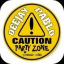 Deejay Pablo - Party Zone (Promo Mix)
