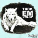 TRCK EM - Fu*K The Drop (Original Mix)