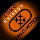Loko - Kolosus (Original Mix)