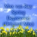 Max van Ray - Spring Depression