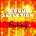 Coqui Selection - Funny (Original Mix)