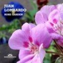 Juan Lombardo - Rose Garden (Original Mix)