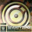 Severity Zero - Spaghetti Western (Original mix)
