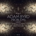 Adam Byrd - Problems (Nicholas Van Orton Remix)