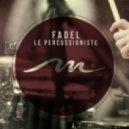 Fadel - Le Percussioniste (Darius Syrossian Remix)