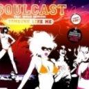 Soulcast feat. Indian Princess - Someone Like Me (Soul Avengerz Remix)