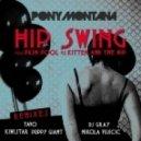 Pony Montana - Hip Swing (DJ Gray Remix)