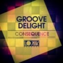Groove Delight - Consequence (Touchtalk Remix)