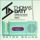 Thomas Datt - Here & Now (Extended Mix)