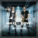 MaxiGroove - Don't Tell Me Why (Original mix)