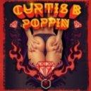 Curtis B - Poppin (Original Mix)