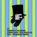 Roberto Palmero - Come Back You Know (Phonique Remix)