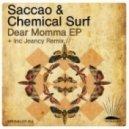 Saccao, Chemical Surf - Dear Momma