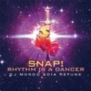 Snap!  - Rhythm is a Dancer (DJ Mondo 2014 Refunk)