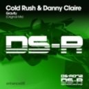 Danny Claire, Cold Rush - Gravity (Original Mix)