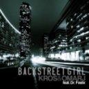 Kros & Omar J feat. Dr Feelx - Backstreet Girl (Omar J Rmx Radio Edit)