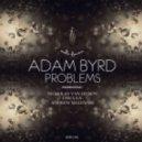 Adam Byrd - Problems (Andrew Malewski Remix)