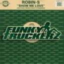 Robin S - Show me Love (Funky Truckerz Remix)