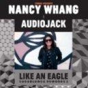 Nancy Whang & Audiojack - Like An Eagle (Black Loops & Maik Yells Remix)
