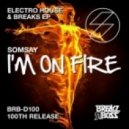Somsay - I'm On Fire (Breaks Mix)