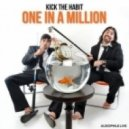 Kick The Habit - One In A Million (Original mix)