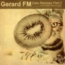 Gerard FM - Cats (Alex Denne Miau Remix)