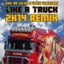 Geo Da Silva & Jack Mazzoni - Like A Truck (2K14 Remix)
