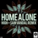 Home Alone - High (Sam Vandal Remix)