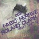 Fabio Ferrini, Roland Clark - What That Is (Original Mix)