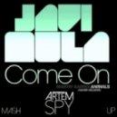 Javi Mula vs.  Oliver Heldens vs. Martin Garrix - Come On Animals (Artem Spy Mash Up)