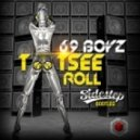 69 Boyz - Tootsee Roll (Sidestep Bootleg)