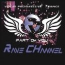 Rave CHannel - Part Of You (009)