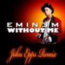 Eminem - Without Me (John Epps remix)