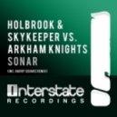 SkyKeeper, Holbrook, Arkham Kn - Sonar (Original Mix)