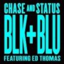 Chase & Status, Ed Thomas - Blk & Blu (Zed Bias Remix)