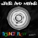 Ways & Means - Bounce, Flow (Original Mix)