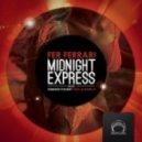 Fer Ferrari - Midnight Express (Original Mix)