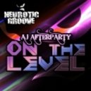 AJ Afterparty - On The Level (Ronnie Maze Remix)