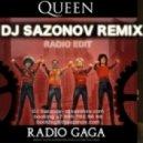 Queen - Radio Gaga (Dj Sazonov Remix Radio Edit)