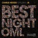 JB, Charlie Hedges - Best Night Oml (Pt. 2) (Mark Wilkinson & Mikalis Vocal)